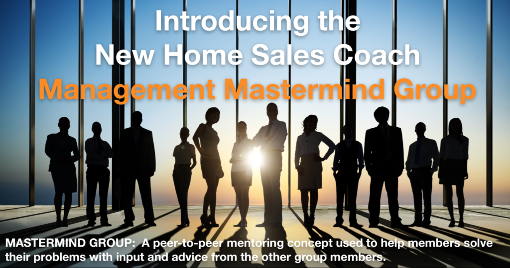 Get New Home Sales Training from Your Peers with the New Management Mastermind Group