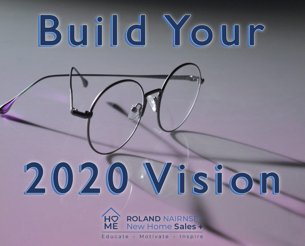 Roland Nairnsey shares how you can build your 2020 vision in new home sales