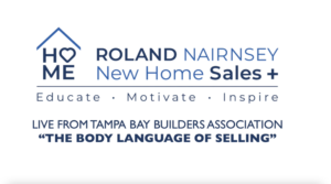 Roland Nairnsey, New Home Sales Plus, explains the Body Language of Selling at the Tampa Bay Builders Association